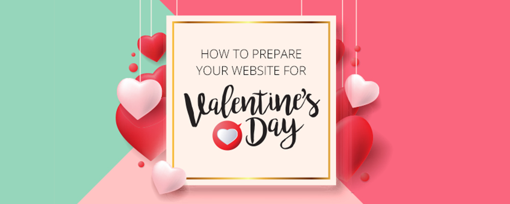 How to prepare your website for Valentines Day